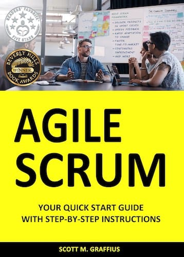 Agile Scrum- Your Quick Start Guide with Step-by-Step Instructions