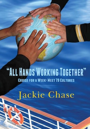 All Hands Working Together- Cruise for a Week; Meet 79 Cultures