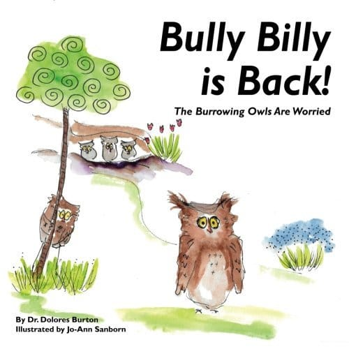 Bully Billy is Back! The Burrowing Owls Are Worried by Deloris Burton