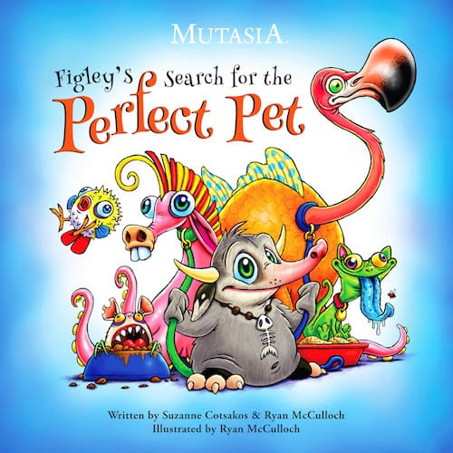 Figley's Search for the Perfect Pet by Suzanne Cotsakos