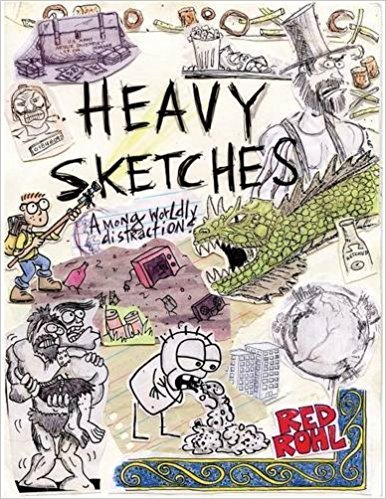 Heavy Sketches Among Worldly Distractions by Red Rohl