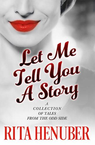 Let Me Tell You A Story by Rita Henuber