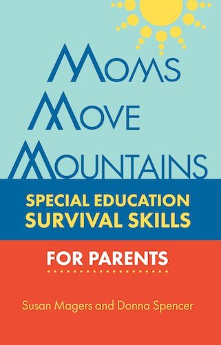 Moms Move Mountains- Special Education Survival Skills for Parents