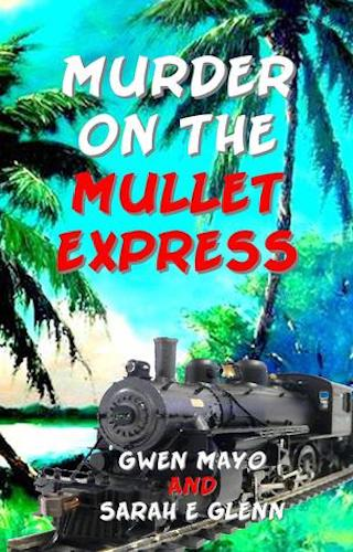 Murder on the Mullet Express by Gwen Mayo