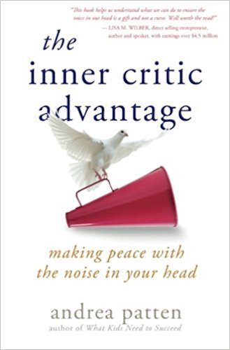 The Inner Critic Advantage by Andrea Patten
