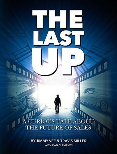 The Last Up- A Curious Tale About The Future Of Sales