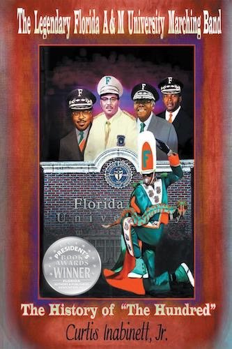The Legendary Florida A & M University Marching Band, The History Of The Hundred
