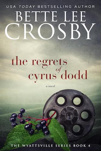 The Regrets of Cyrus Dodd by Betty Lee Crosby