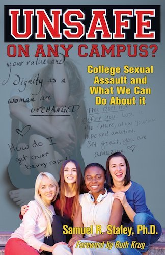 Unsafe On Any Campus? College Sexual Assault and What We can Do About It by Samuel Staley